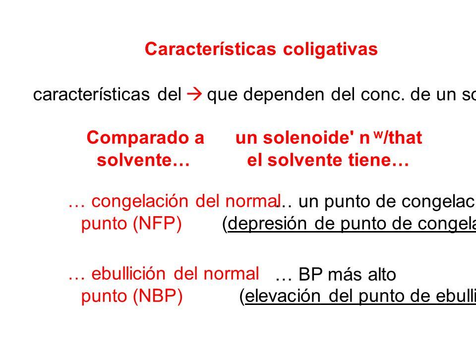 Características coligativas características del que dependen del conc.