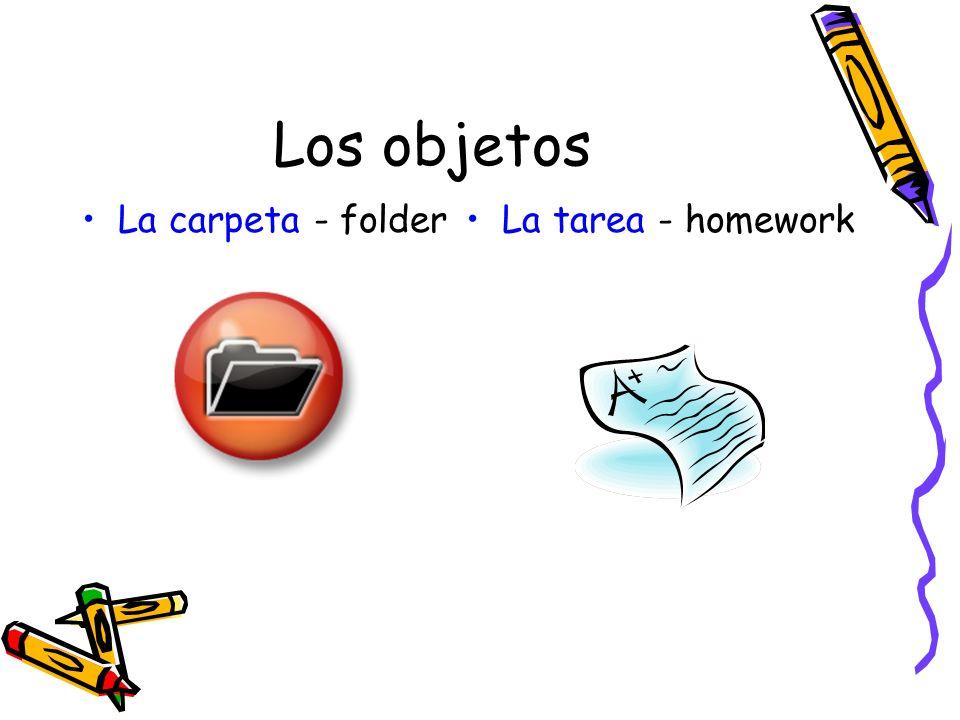 Los objetos La carpeta - folderLa tarea - homework