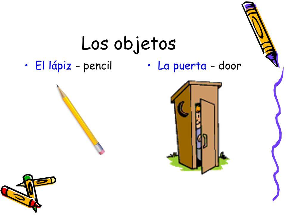 Los objetos El lápiz - pencilLa puerta - door