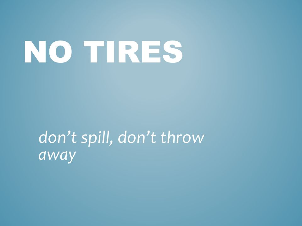 TIRAR to spill, to throw