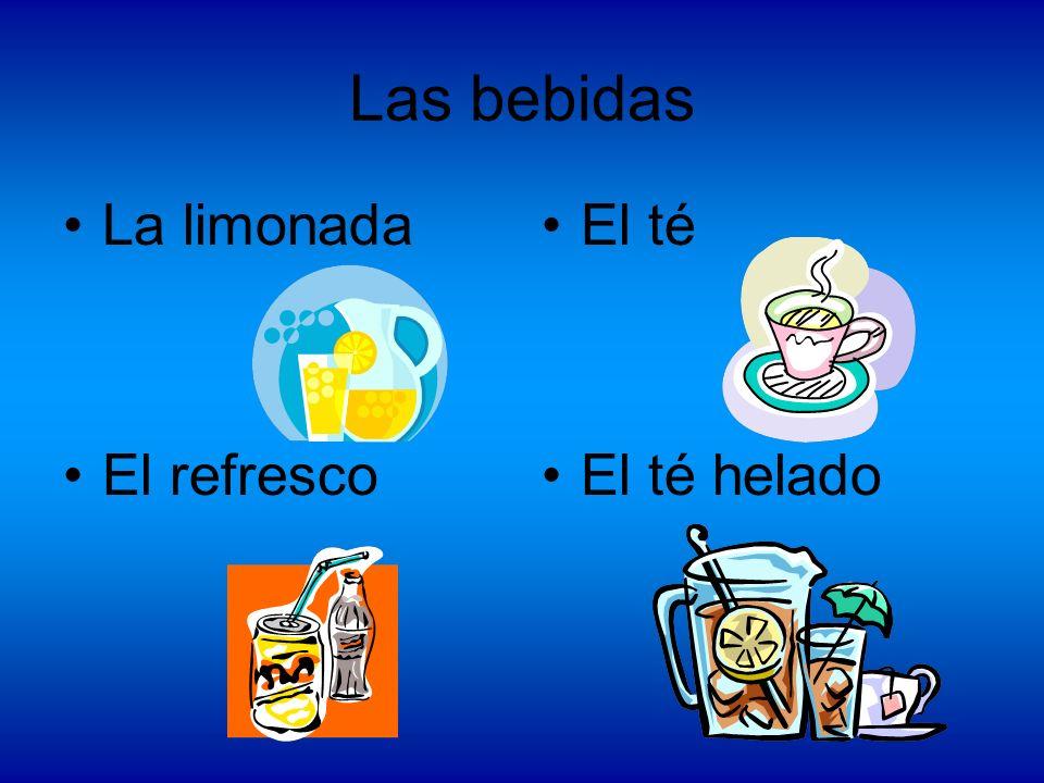 Las bebidas La limonada El refresco El té El té helado