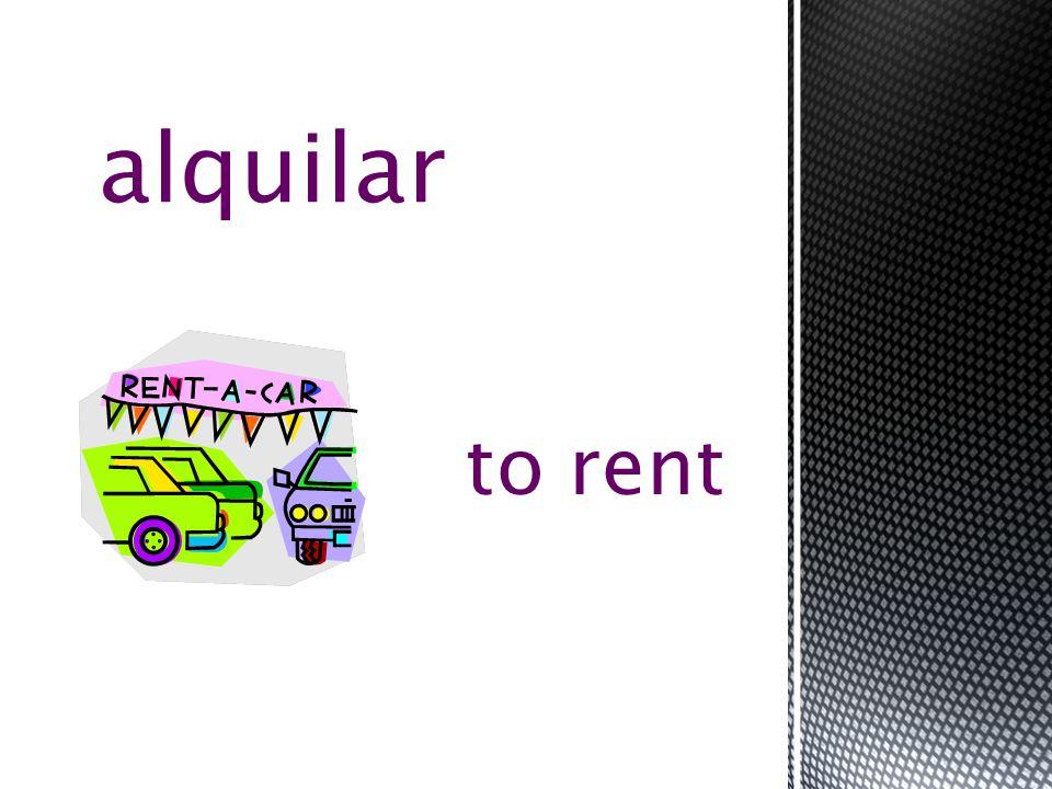 to rent alquilar
