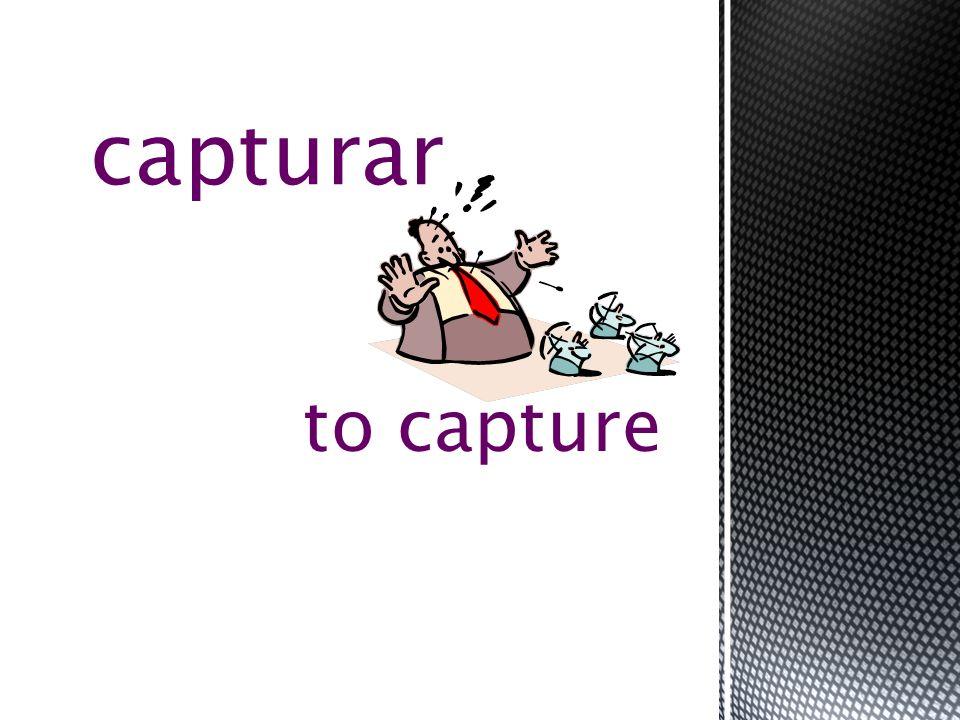 to capture capturar