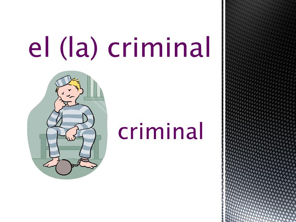 criminal el (la) criminal
