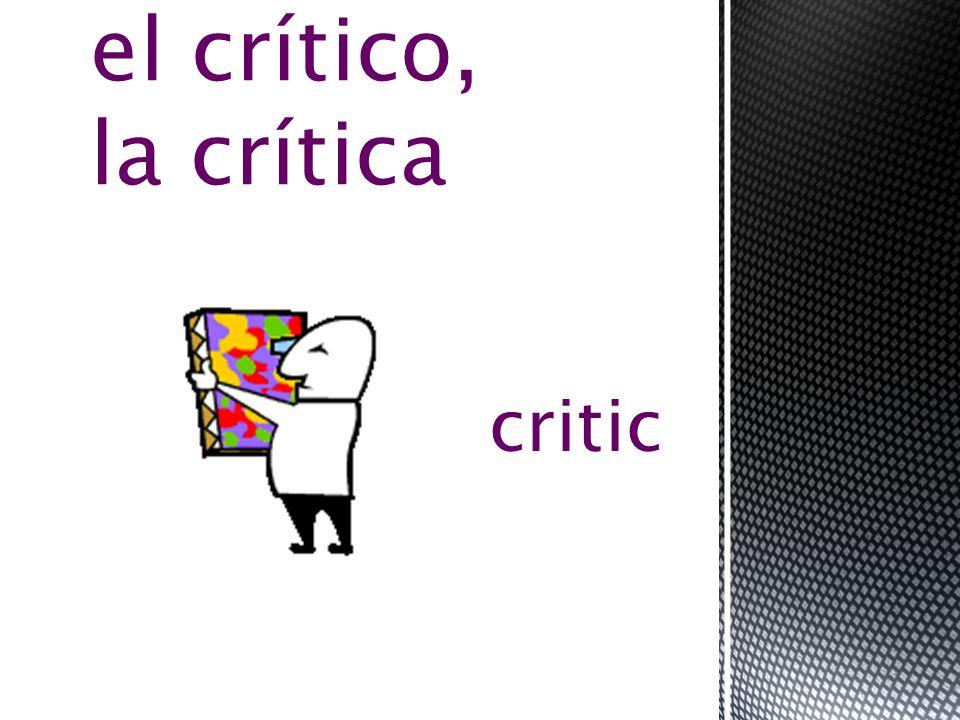 critic el crítico, la crítica
