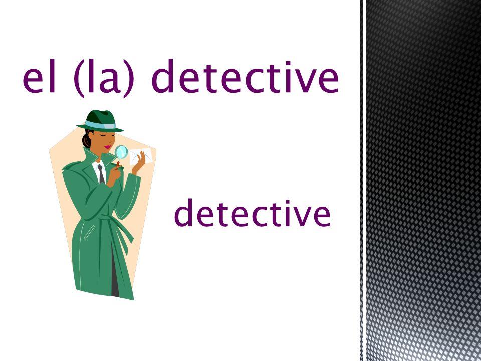 detective el (la) detective