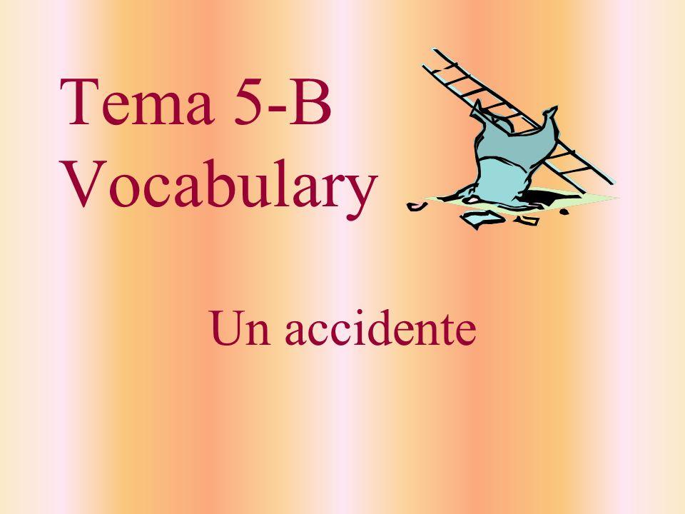 Tema 5-B Vocabulary Un accidente