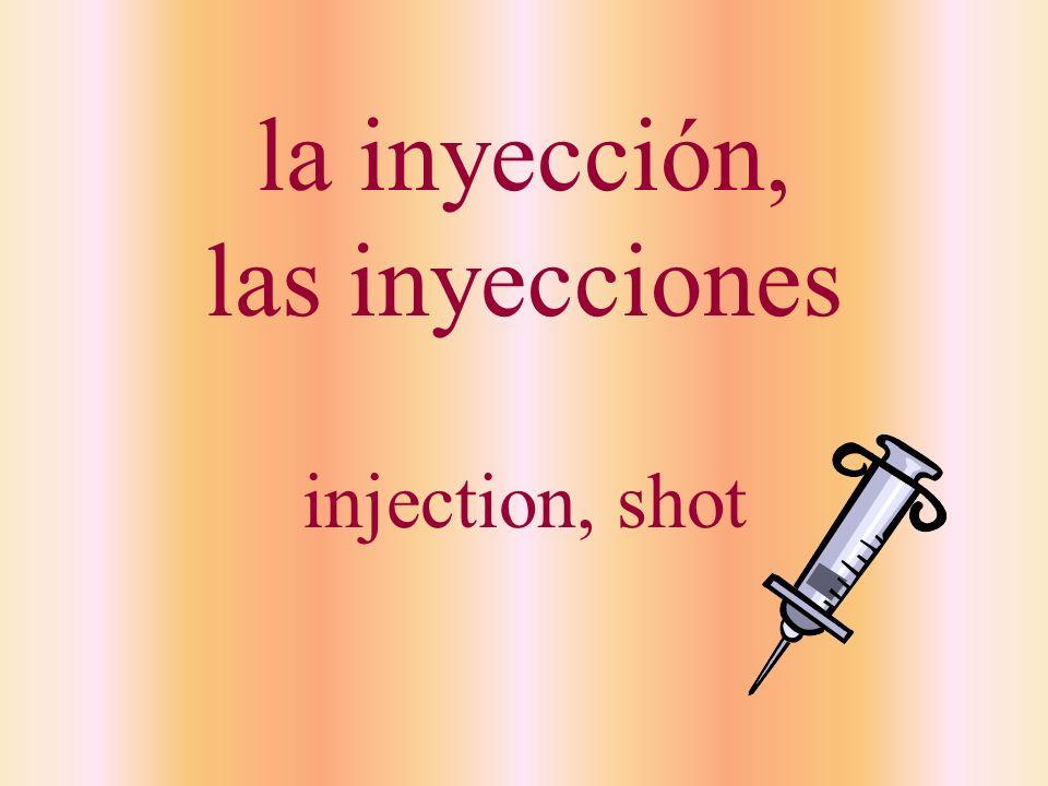 la inyección, las inyecciones injection, shot