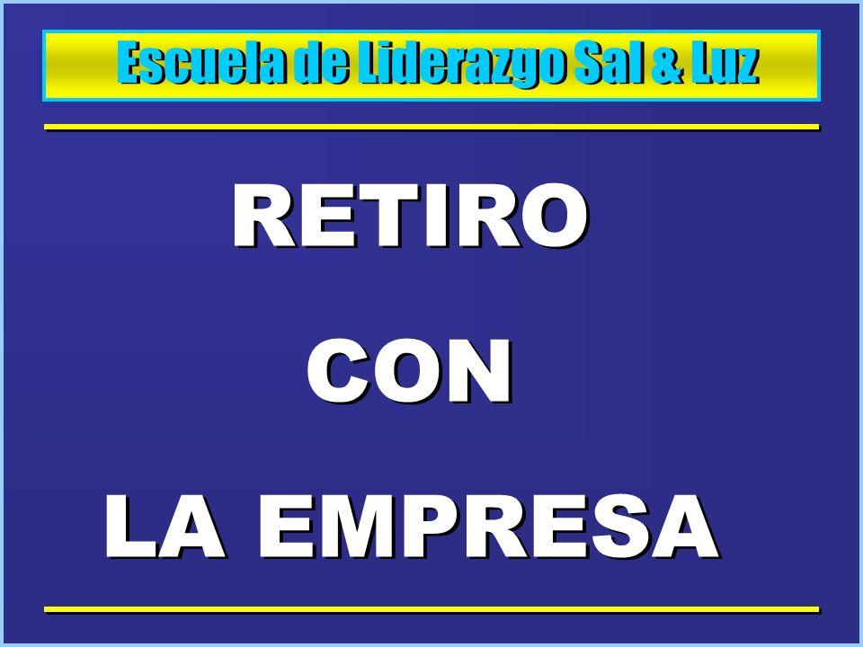 Escuela de Liderazgo Sal & Luz RETIRO CON LA EMPRESA RETIRO CON LA EMPRESA