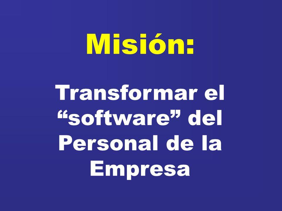 Misión: Transformar el software del Personal de la Empresa
