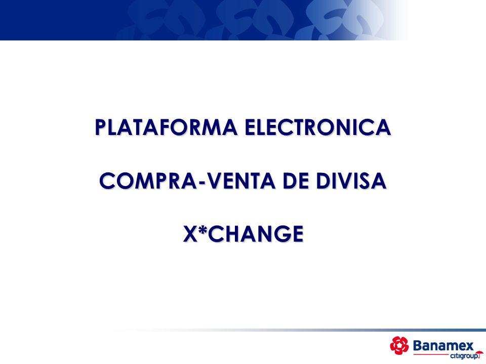 PLATAFORMA ELECTRONICA COMPRA-VENTA DE DIVISA X*CHANGE