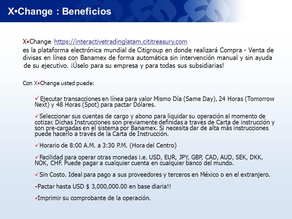 XChange https://interactivetradinglatam.cititreasury.com es la plataforma electrónica mundial de Citigroup en donde realizará Compra - Venta de divisa
