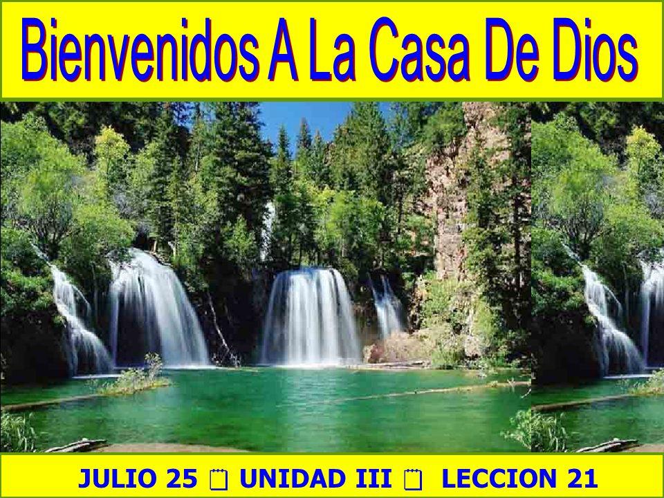 Bienvenida JULIO 25 UNIDAD III LECCION 21