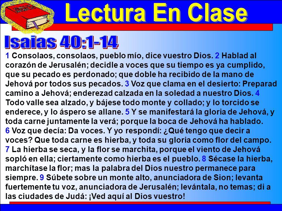 Lectura En Clase 1 Consolaos, consolaos, pueblo mío, dice vuestro Dios.