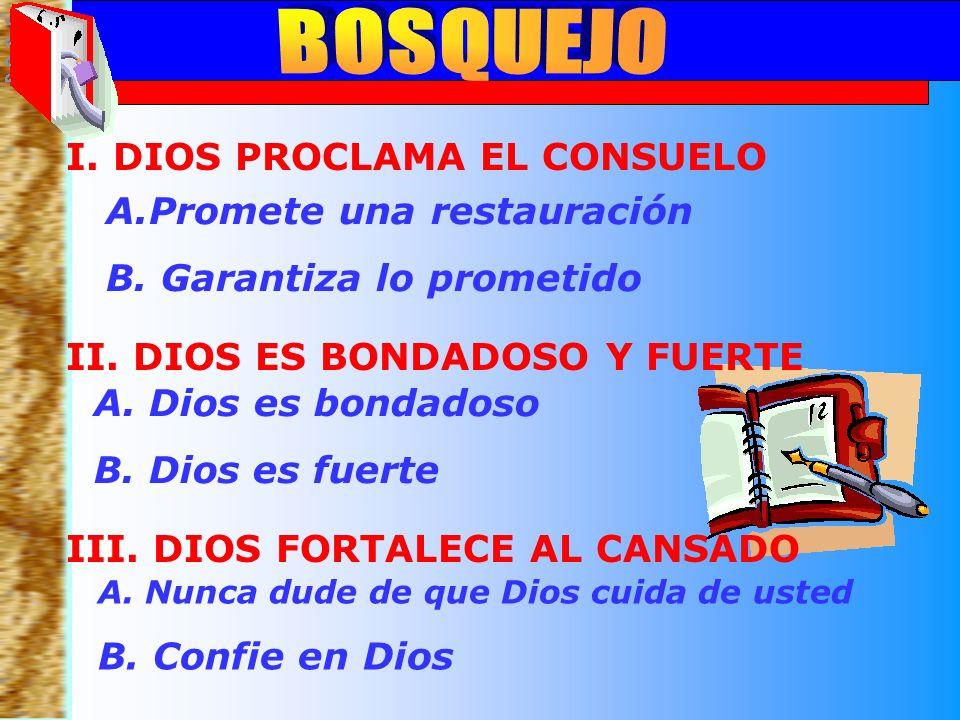 Bosquejo A.Dios es bondadoso B. Dios es fuerte II.