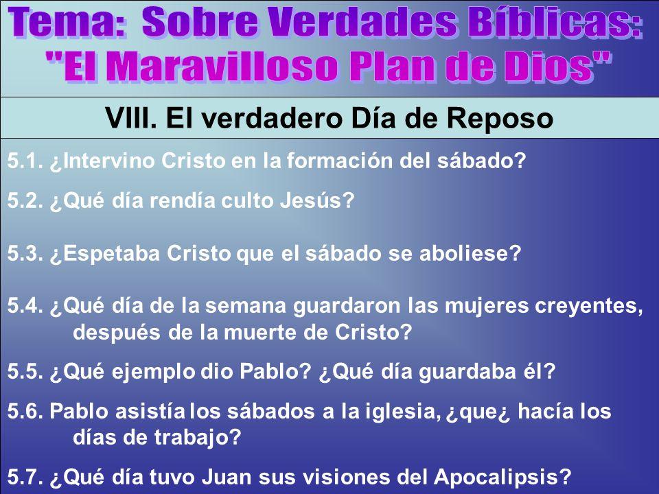 ¿Que Día Ordena El Nuevo Testamento B VIII. El verdadero Día de Reposo 5.1. ¿Intervino Cristo en la formación del sábado? 5.2. ¿Qué día rendía culto J