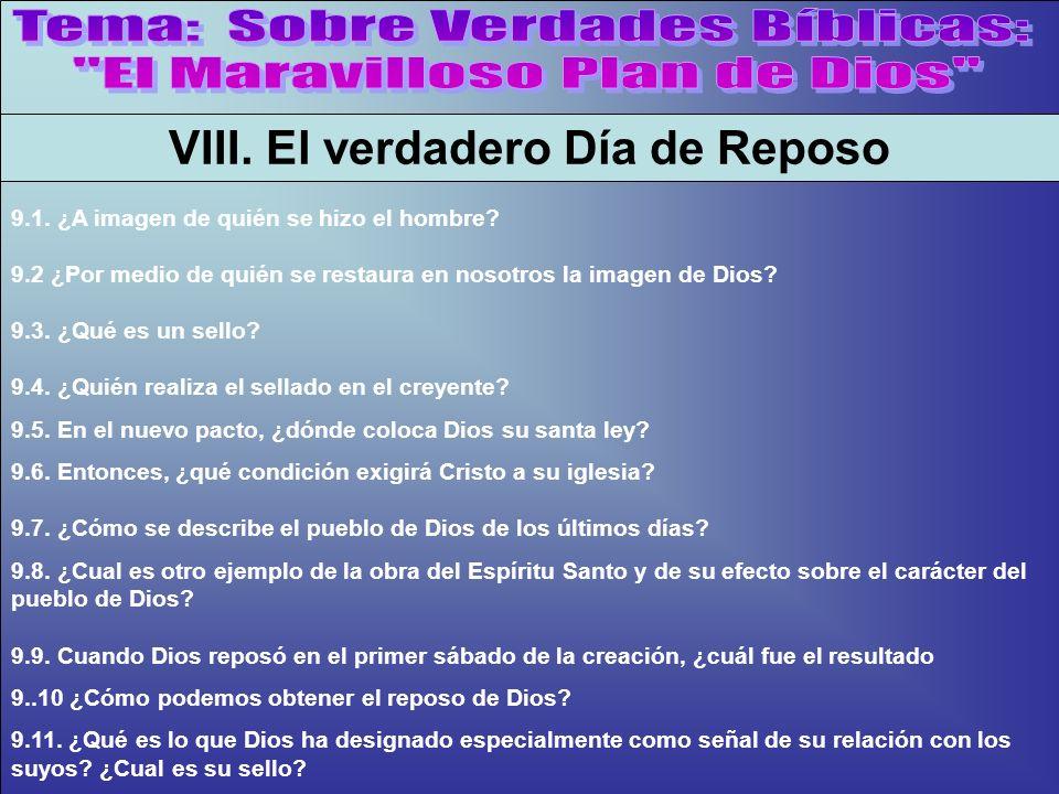 La Impronta De Dios B VIII. El verdadero Día de Reposo 9.1. ¿A imagen de quién se hizo el hombre? 9.2 ¿Por medio de quién se restaura en nosotros la i