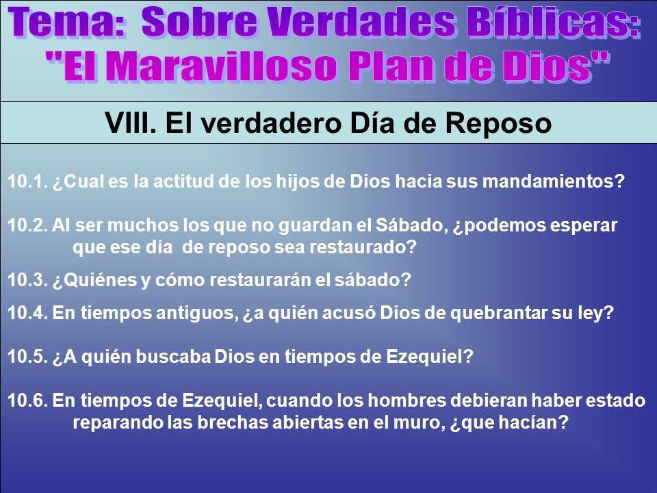 Restauración Del Sábado B VIII. El verdadero Día de Reposo 10.1. ¿Cual es la actitud de los hijos de Dios hacia sus mandamientos? 10.2. Al ser muchos