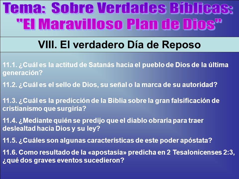La Marca De La Rebelión B VIII. El verdadero Día de Reposo 11.1. ¿Cuál es la actitud de Satanás hacia el pueblo de Dios de la última generación? 11.2.