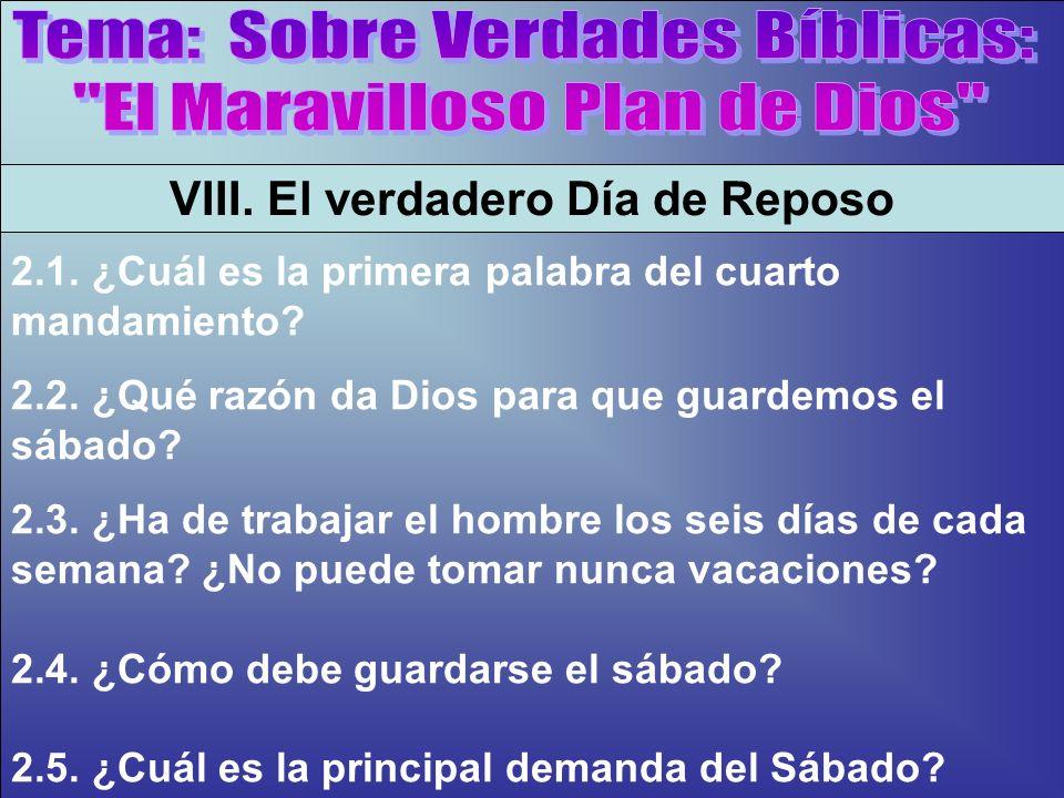 ¿Por Que Santifico El Señor El Sábado? B VIII. El verdadero Día de Reposo 2.1. ¿Cuál es la primera palabra del cuarto mandamiento? 2.2. ¿Qué razón da