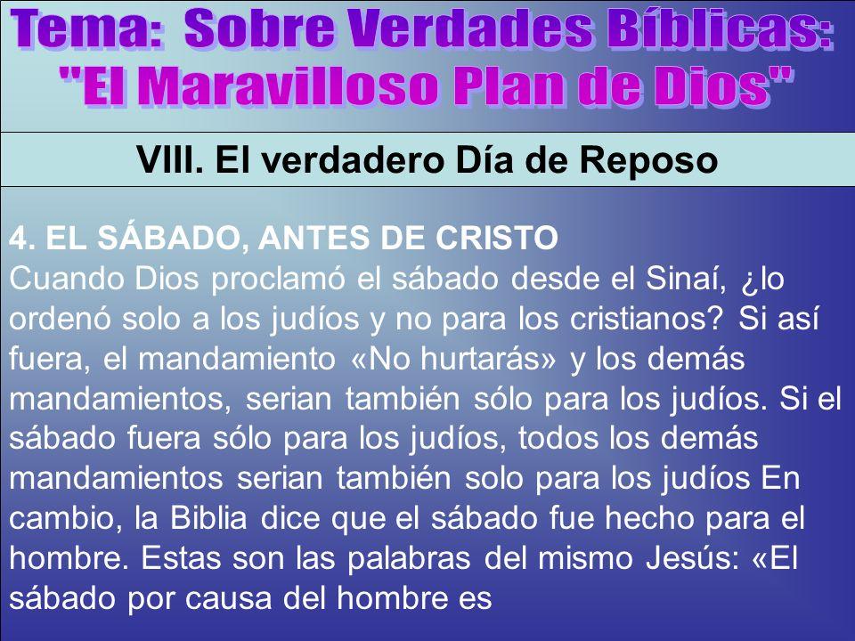 El Sábado, Antes De Cristo B VIII.El verdadero Día de Reposo 4.1.