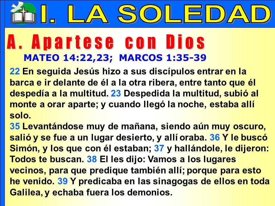 La Soledad B 39 Y saliendo, se fue, como solía, al monte de los Olivos; y sus discípulos también le siguieron.