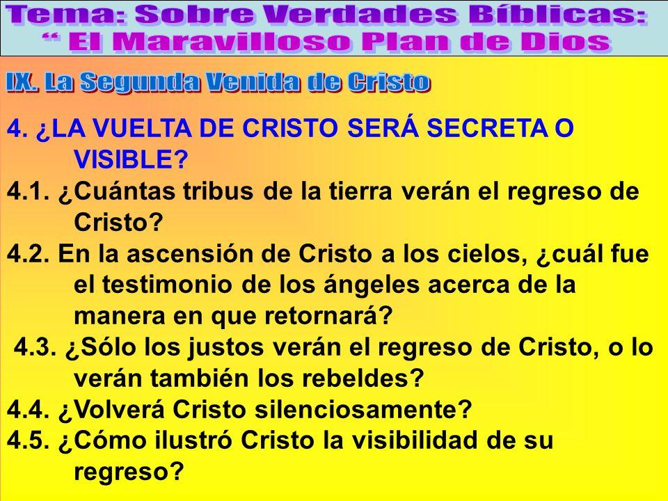 ¿La Vuelta De Cristo Será Secreta O Visible? 4. ¿LA VUELTA DE CRISTO SERÁ SECRETA O VISIBLE? 4.1. ¿Cuántas tribus de la tierra verán el regreso de Cri