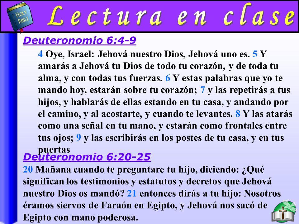 Lectura En Clase A 4 Oye, Israel: Jehová nuestro Dios, Jehová uno es.