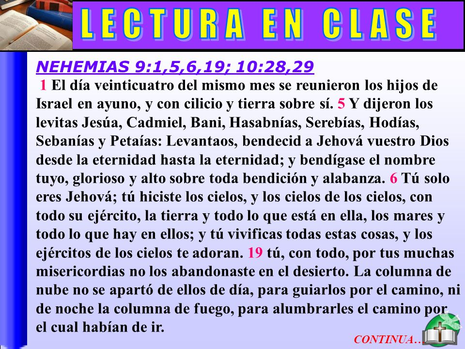 Lectura En Clase B 1 El día veinticuatro del mismo mes se reunieron los hijos de Israel en ayuno, y con cilicio y tierra sobre sí. 5 Y dijeron los lev