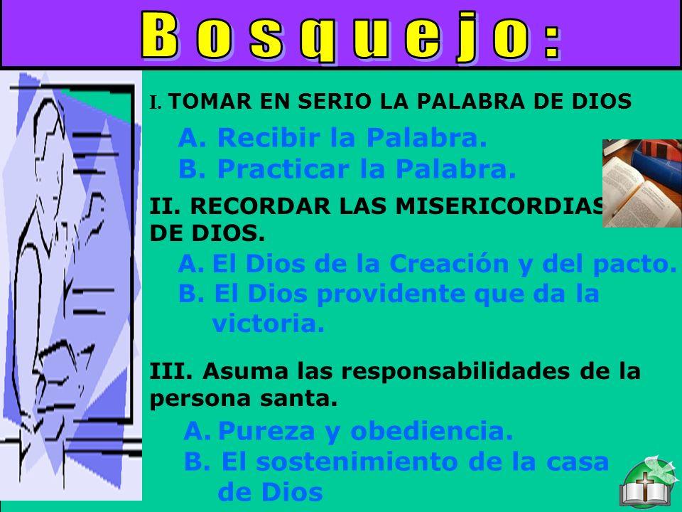 Bosquejo III. Asuma las responsabilidades de la persona santa. A.Pureza y obediencia. B. El sostenimiento de la casa de Dios A.El Dios de la Creación