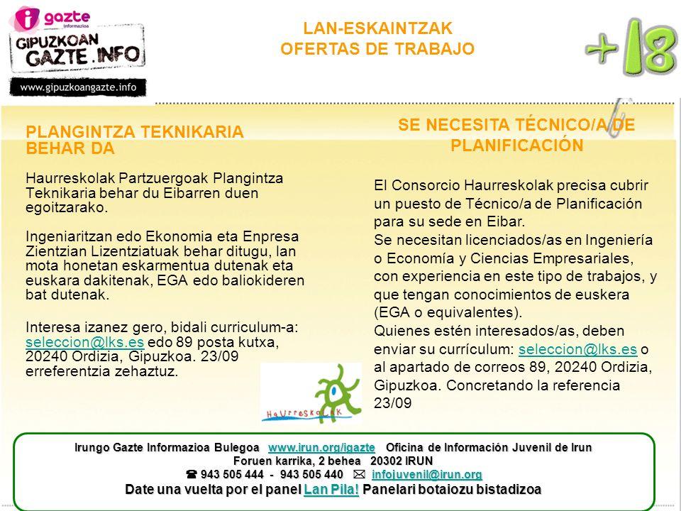 LAN-ESKAINTZAK OFERTAS DE TRABAJO SE NECESITA TÉCNICO/A DE PLANIFICACIÓN El Consorcio Haurreskolak precisa cubrir un puesto de Técnico/a de Planificac