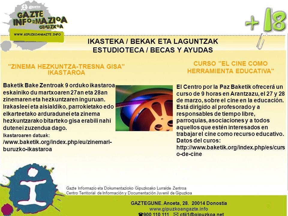 IKASTEKA / BEKAK ETA LAGUNTZAK ESTUDIOTECA / BECAS Y AYUDAS CURSO ''EL CINE COMO HERRAMIENTA EDUCATIVA'' El Centro por la Paz Baketik ofrecerá un curs