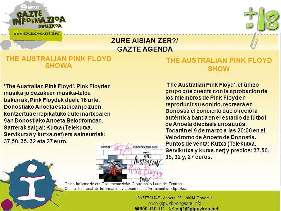 ZURE AISIAN ZER?/ GAZTE AGENDA THE AUSTRALIAN PINK FLOYD SHOWA 'The Australian Pink Floyd', Pink Floyden musika jo dezakeen musika-talde bakarrak, Pin