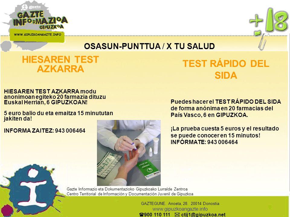 OSASUN-PUNTTUA / X TU SALUD HIESAREN TEST AZKARRA HIESAREN TEST AZKARRA modu anonimoan egiteko 20 farmazia dituzu Euskal Herrian, 6 GIPUZKOAN! 5 euro