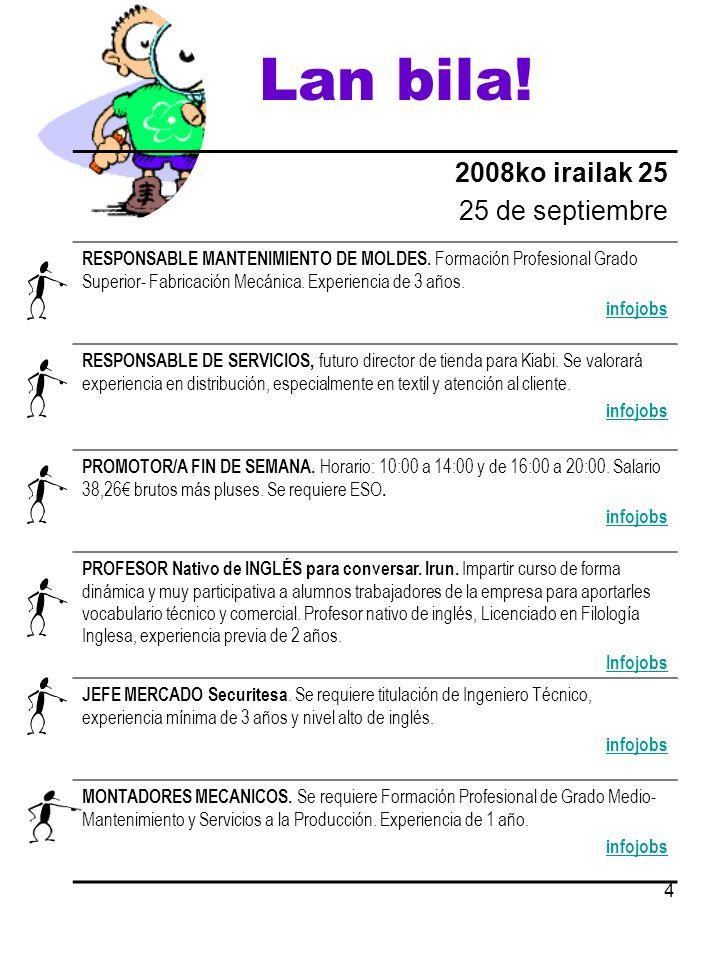 4 Lan bila. 2008ko irailak 25 25 de septiembre RESPONSABLE MANTENIMIENTO DE MOLDES.