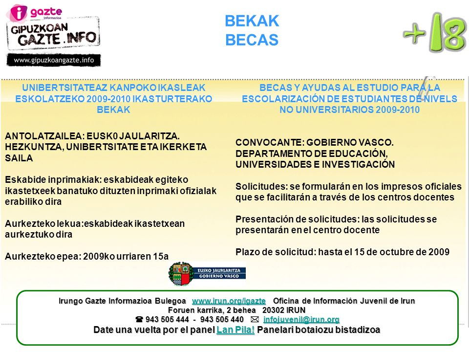 BEKAK BECAS BECAS Y AYUDAS AL ESTUDIO PARA LA ESCOLARIZACIÓN DE ESTUDIANTES DE NIVELS NO UNIVERSITARIOS 2009-2010 CONVOCANTE: GOBIERNO VASCO. DEPARTAM