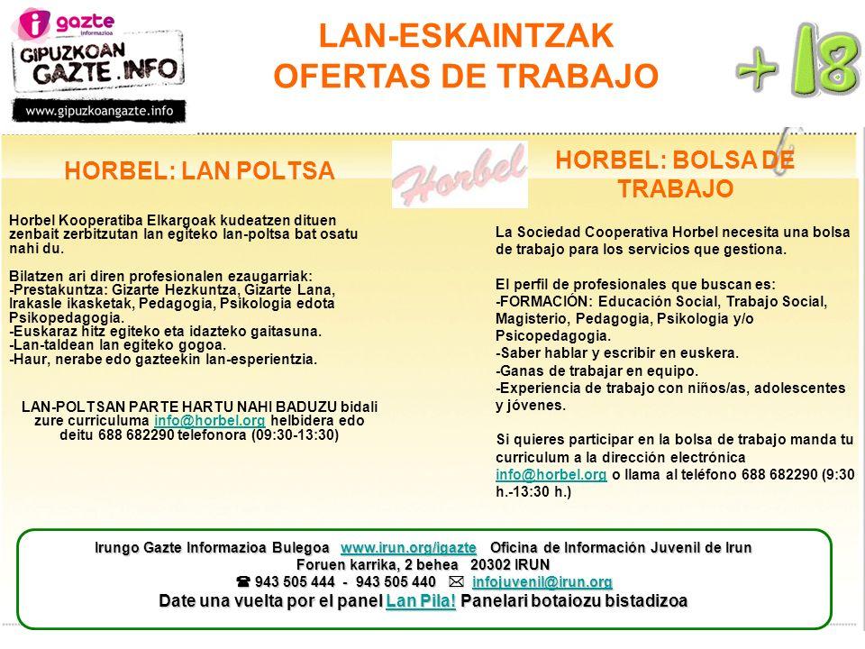 LAN-ESKAINTZAK OFERTAS DE TRABAJO HORBEL: BOLSA DE TRABAJO La Sociedad Cooperativa Horbel necesita una bolsa de trabajo para los servicios que gestiona.