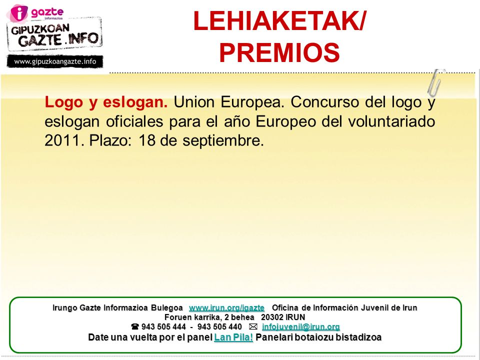 LEHIAKETAK/ PREMIOS Logo y eslogan. Union Europea. Concurso del logo y eslogan oficiales para el año Europeo del voluntariado 2011. Plazo: 18 de septi