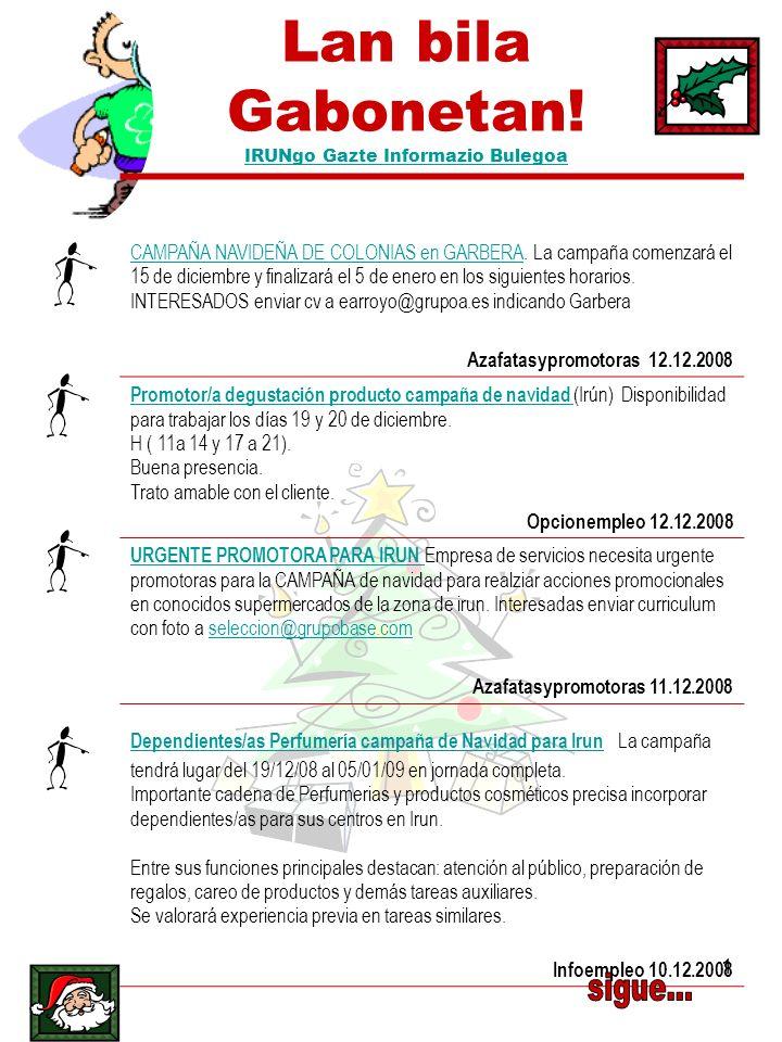 1 Lan bila Gabonetan! IRUNgo Gazte Informazio Bulegoa IRUNgo Gazte Informazio Bulegoa CAMPAÑA NAVIDEÑA DE COLONIAS en GARBERACAMPAÑA NAVIDEÑA DE COLON