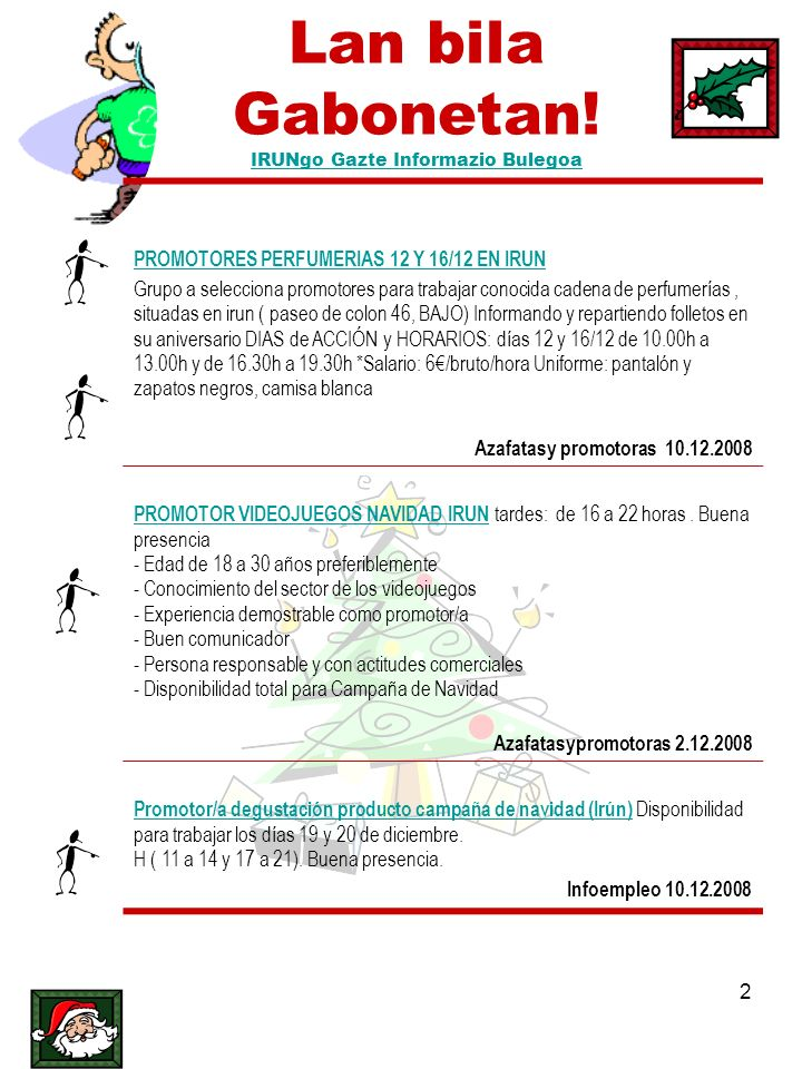 2 Lan bila Gabonetan! IRUNgo Gazte Informazio Bulegoa IRUNgo Gazte Informazio Bulegoa PROMOTORES PERFUMERIAS 12 Y 16/12 EN IRUN Grupo a selecciona pro