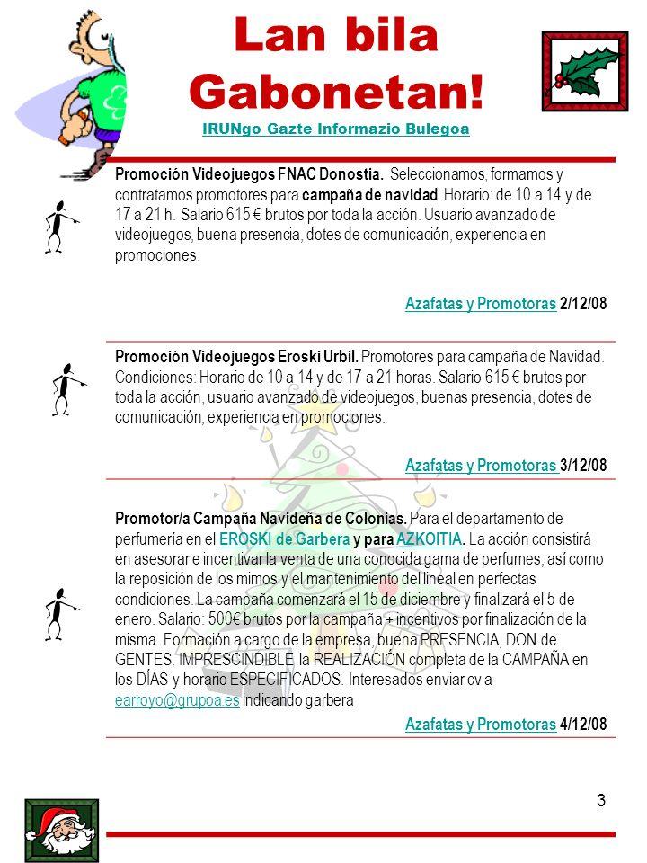 3 Lan bila Gabonetan! IRUNgo Gazte Informazio Bulegoa IRUNgo Gazte Informazio Bulegoa Promoción Videojuegos FNAC Donostia. Seleccionamos, formamos y c