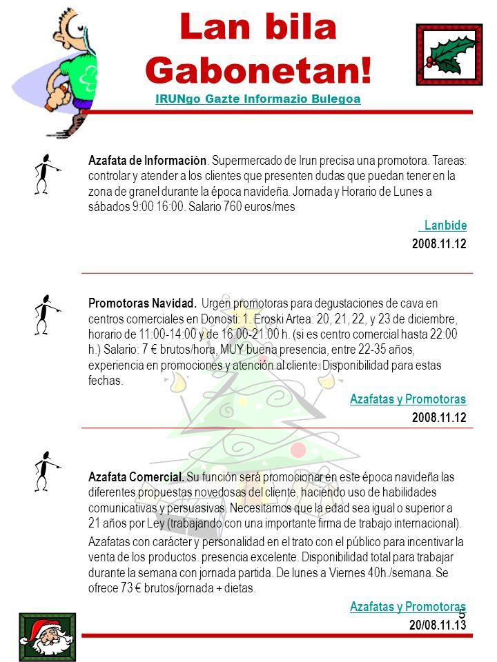 5 Lan bila Gabonetan! IRUNgo Gazte Informazio Bulegoa IRUNgo Gazte Informazio Bulegoa Azafata de Información. Supermercado de Irun precisa una promoto