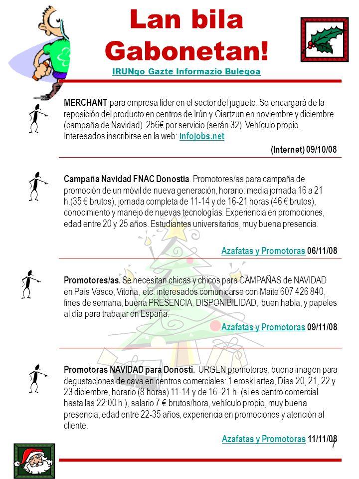 7 Lan bila Gabonetan! IRUNgo Gazte Informazio Bulegoa IRUNgo Gazte Informazio Bulegoa MERCHANT para empresa líder en el sector del juguete. Se encarga