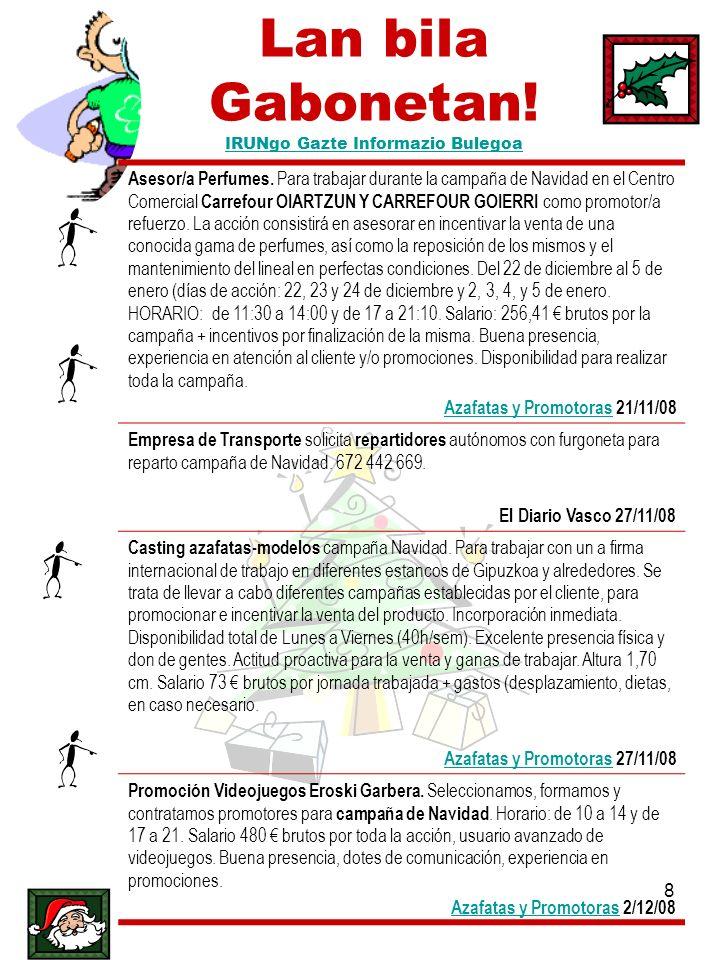 8 Lan bila Gabonetan! IRUNgo Gazte Informazio Bulegoa IRUNgo Gazte Informazio Bulegoa Asesor/a Perfumes. Para trabajar durante la campaña de Navidad e