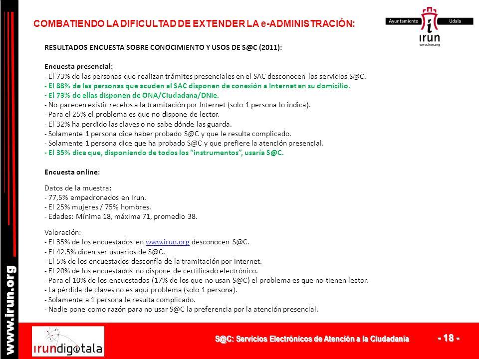 S@C: Servicios Electrónicos de Atención a la Ciudadanía - 17 - www.irun.org COMBATIENDO LA DIFICULTAD DE EXTENDER LA e-ADMINISTRACIÓN: La realidad hoy