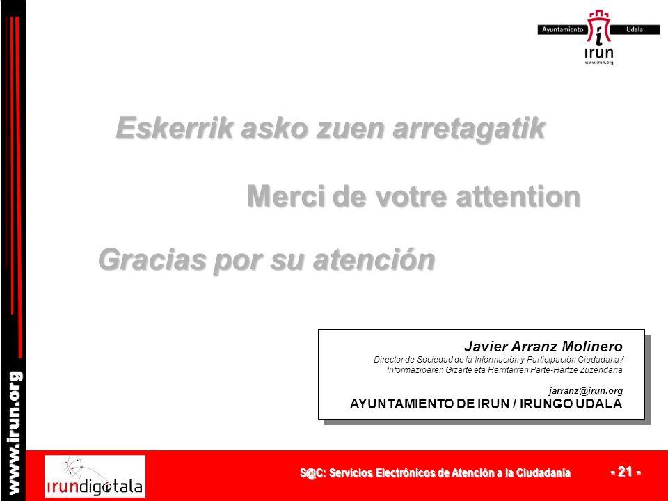 S@C: Servicios Electrónicos de Atención a la Ciudadanía - 20 - www.irun.org y PRÓXIMOS PASOS DE DESARROLLO: La especialización de S@C para dar soporte
