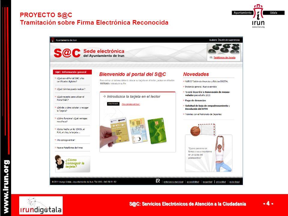 S@C: Servicios Electrónicos de Atención a la Ciudadanía - 3 - www.irun.org Ayuntamiento Pre- S.A.C. AyuntamientoS.A.C ORGANIZ. VERTICAL – Problemas: I
