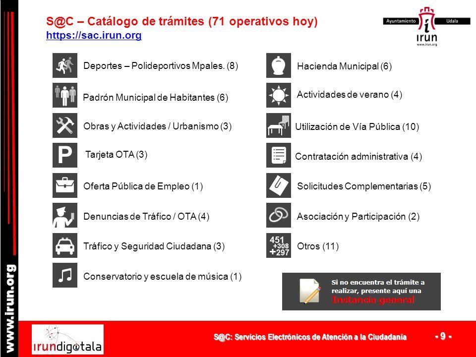 S@C: Servicios Electrónicos de Atención a la Ciudadanía - 8 - www.irun.org S@C – Proceso seguido (1/2) 5.Elaboración de sistemáticas para la solicitud