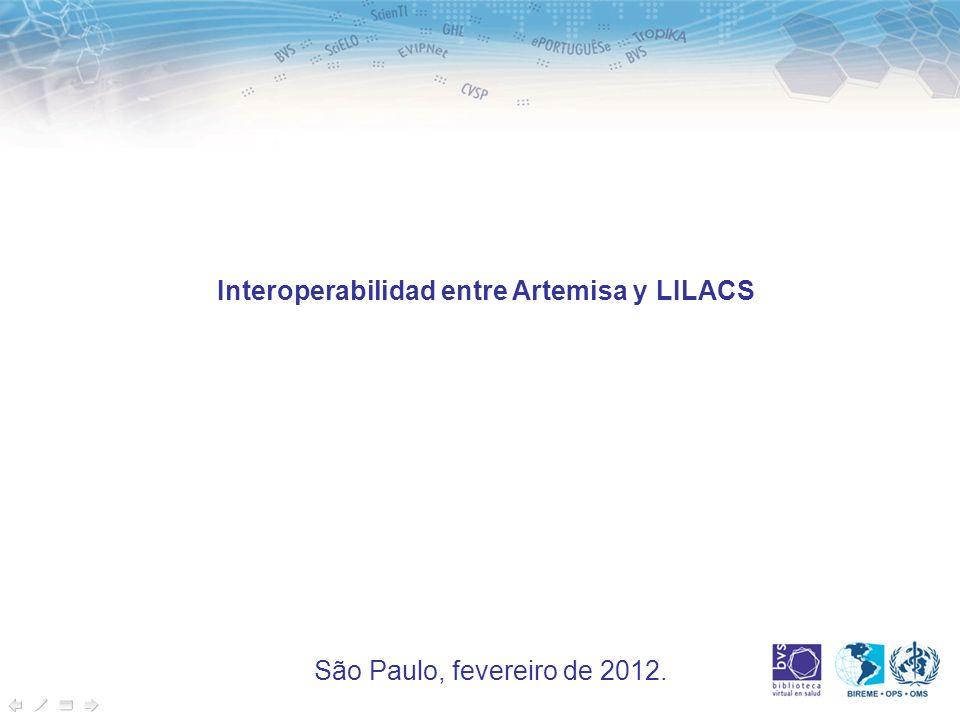 Interoperabilidad entre Artemisa y LILACS São Paulo, fevereiro de 2012.