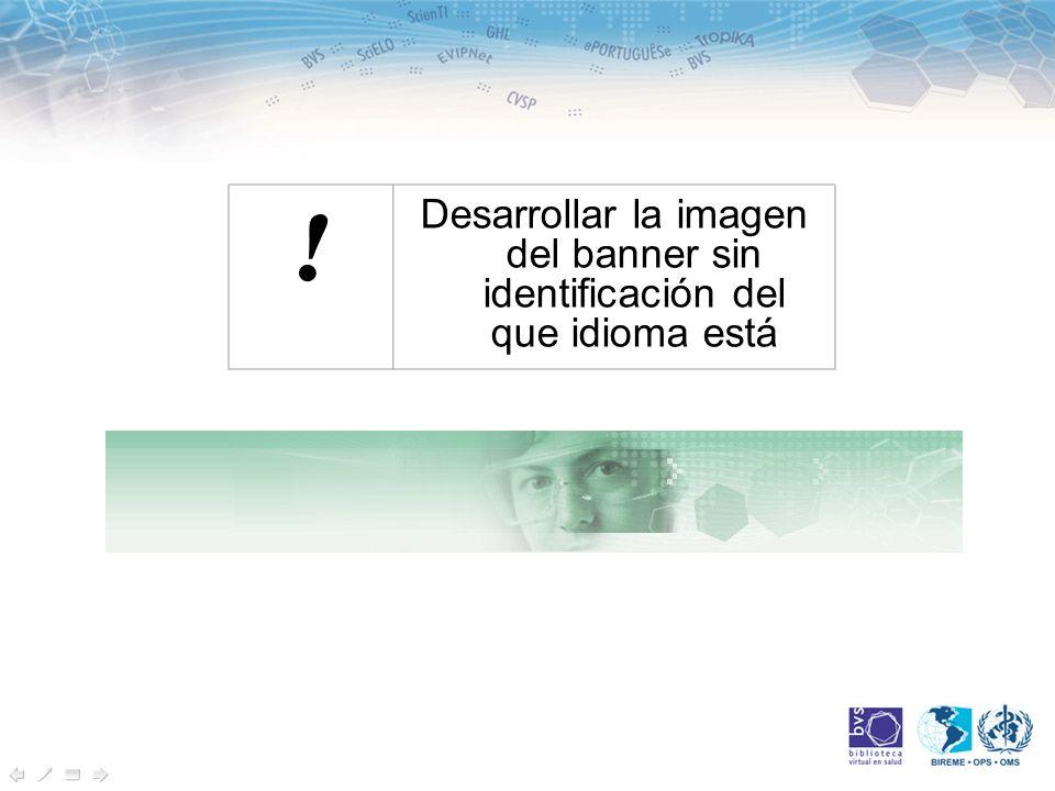 ! Desarrollar la imagen del banner sin identificación del que idioma está